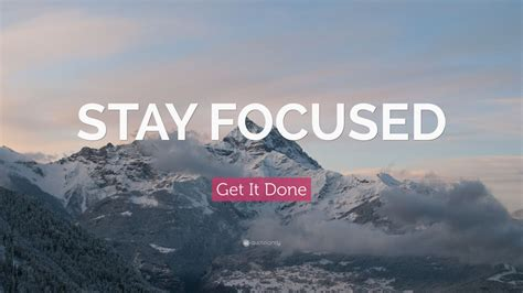"""Get It Done Quote: """"STAY FOCUSED"""" (20 wallpapers) - Quotefancy"""